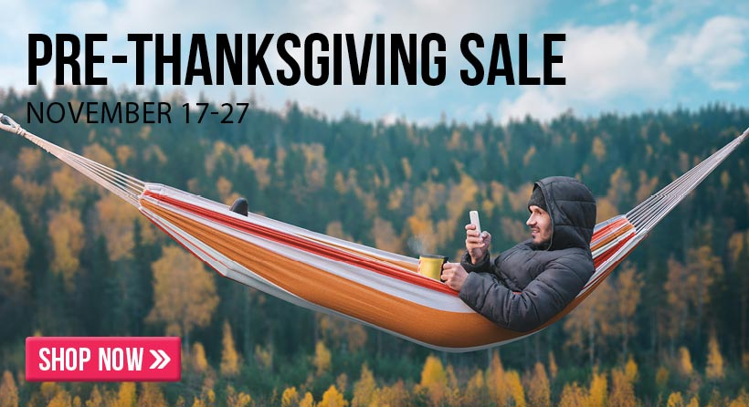 Shop for the best deals leading up to Thanksgiving during our Pre-Thanksgiving sale! Sale runs Nov 17 thru 27.