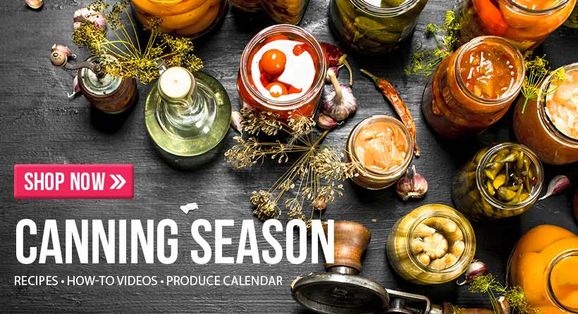 Shop our selection of great canning and preserving products all summer long!