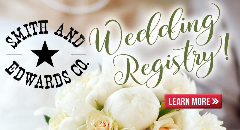 Sign up in-store for your own Smith & Edwards Wedding Registry!