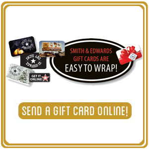 Buy Smith and Edwards Gift Cards online!